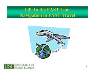 Life In the FAST Lane Navigation in FAST Travel