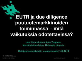EUTR ja due diligence puutuotemarkkinoiden toiminnassa – mitä vaikutuksia odotettavissa?