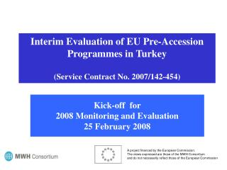 Interim Evaluation of EU Pre-Accession Programmes in Turkey (Service Contract No. 2007/142-454)