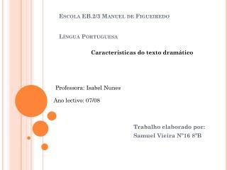 Escola EB.2/3 Manuel de Figueiredo Língua Portuguesa