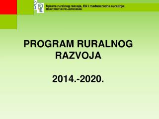 PROGRAM RURALNOG RAZVOJA  2014.-2020.