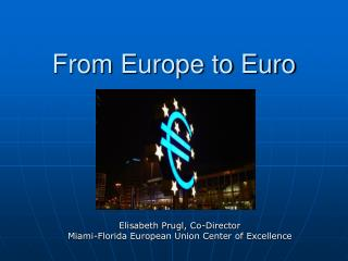 From Europe to Euro
