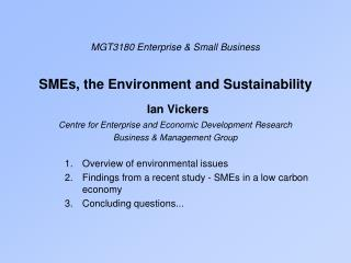 MGT3180 Enterprise & Small Business SMEs, the Environment and Sustainability Ian Vickers