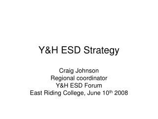 Y&H ESD Strategy