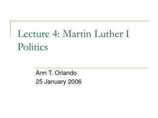 Lecture 4: Martin Luther I Politics