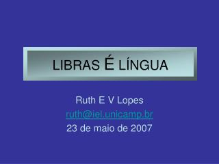 LIBRAS  É  LÍNGUA