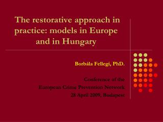 The restorative approach in practice: models in Europe and in Hungary