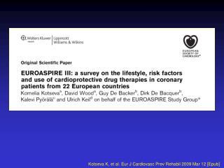 Kotseva K, et al. Eur J Cardiovasc Prev Rehabil 2009 Mar 12 [Epub]