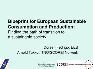 Doreen Fedrigo, EEB Arnold Tukker, TNO/SCORE! Network
