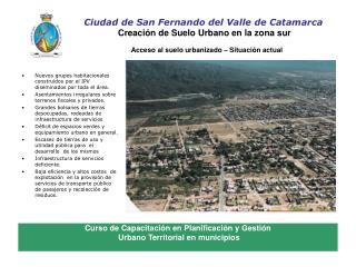Ciudad de San Fernando del Valle de Catamarca Creación de Suelo Urbano en la zona sur