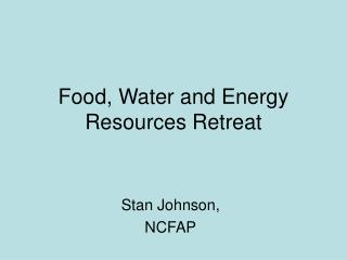 Food, Water and Energy Resources Retreat