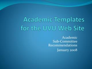 Academic Templates  for the UVU Web Site