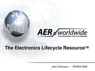 The Electronics Lifecycle Resource TM