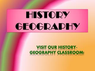 HISTORY GEOGRAPHY