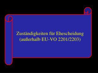 Zuständigkeiten für Ehescheidung (außerhalb EU-VO 2201/2203)