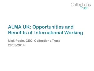 ALMA UK: Opportunities and Benefits of International Working
