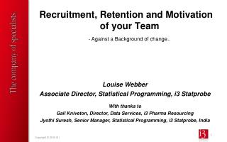 Recruitment, Retention and Motivation of your Team