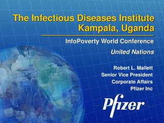 The Infectious Diseases Institute Kampala, Uganda