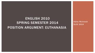 ENGLISH 2010 SPRING SEMESTER 2014 POSITION ARGUMENT: Euthanasia