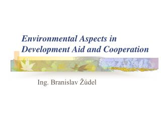 Environmental Aspects in Development Aid and Cooperation