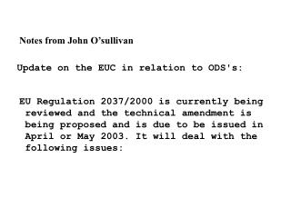 Update on the EUC in relation to ODS's: