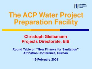 The ACP Water Project Preparation Facility