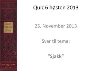 Quiz 6 høsten 2013