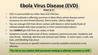 Ebola Virus Disease (EVD) WHAT IS IT?