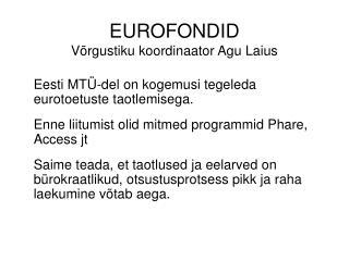 EUROFONDID Võrgustiku koordinaator Agu Laius