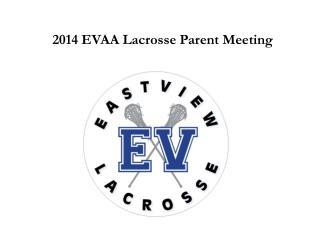 2014 EVAA Lacrosse Parent Meeting