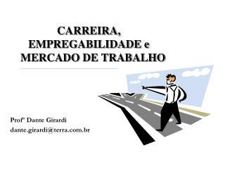 CARREIRA,  EMPREGABILIDADE e MERCADO DE TRABALHO