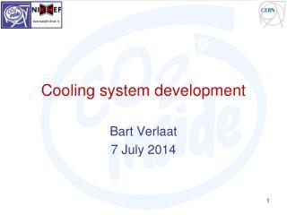 Cooling system development
