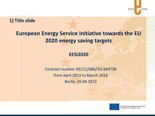 European Energy Service Initiative towards the EU 2020 energy saving targets EESI2020
