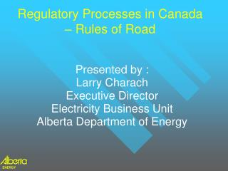 Regulatory Processes in Canada – Rules of Road