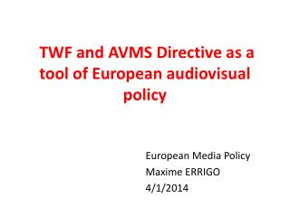 TWF and AVMS Directive as a tool of European audiovisual policy