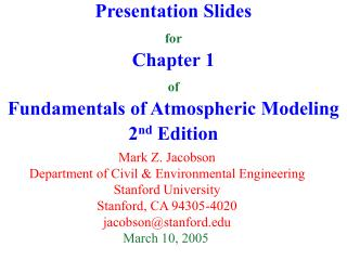 Presentation Slides for Chapter 1 of Fundamentals of Atmospheric Modeling 2 nd  Edition