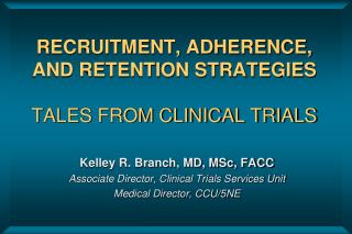 RECRUITMENT, ADHERENCE, AND RETENTION STRATEGIES TALES FROM CLINICAL TRIALS
