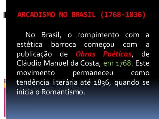 ARCADISMO  NO BRASIL (1768-1836)