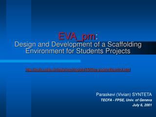 Paraskevi (Vivian) SYNTETA TECFA - FPSE, Univ. of Geneva July 6, 2001