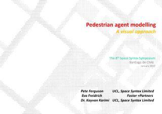 Pedestrian agent modelling A visual approach