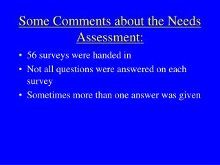 Some Comments about the Needs Assessment:
