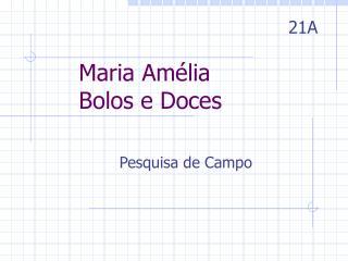 Maria Amélia Bolos e Doces