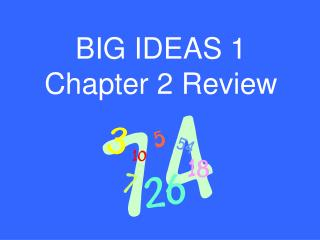 BIG IDEAS 1 Chapter 2 Review