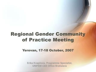Regional Gender Community  of Practice Meeting Yerevan, 17-18 October, 2007