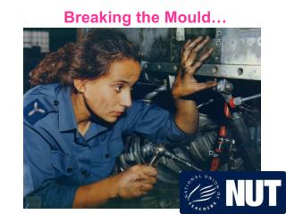 Breaking the Mould…