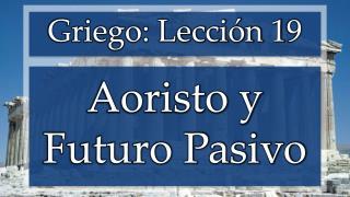Aoristo y Futuro Pasivo