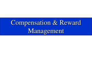 Compensation  Reward Management