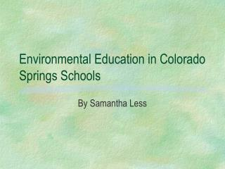 Environmental Education in Colorado Springs Schools
