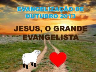 EVANGELIZAÇÃO DE OUTUBRO 2013