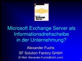 Microsoft Exchange Server als Informationsdrehscheibe in der Unternehmung?